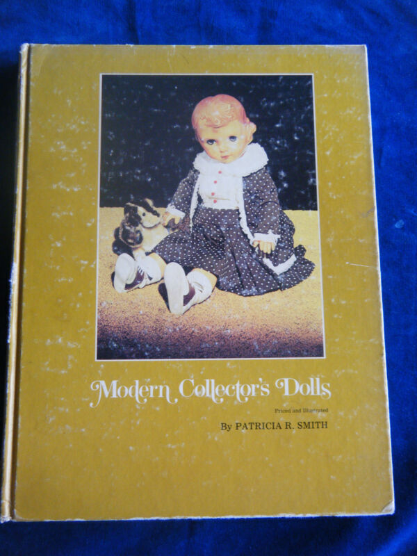 Modern Collector's Dolls by Patricia Smith - Hardcover – 1974