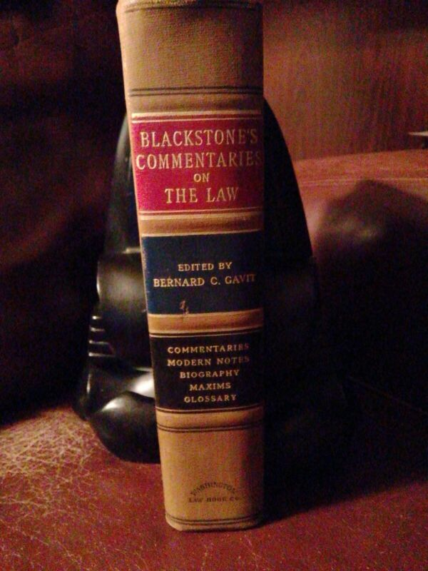 Blackstone Commentaries on the Law, edited and signed by Bernard C.   Gavit
