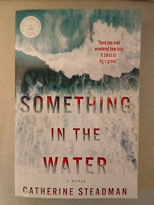 Something In The Water by Catherine Steadman * ARC * (2018, Pb) * FREE SHIPPING