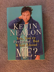 Yes you're pregnant, but what about me? Kevin Nealon