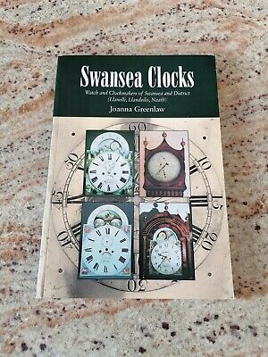 SWANSEA CLOCKS. WATCH AND CLOCKMAKERS OF SWANSEA AND By Greenlaw. Joanna *VG+*