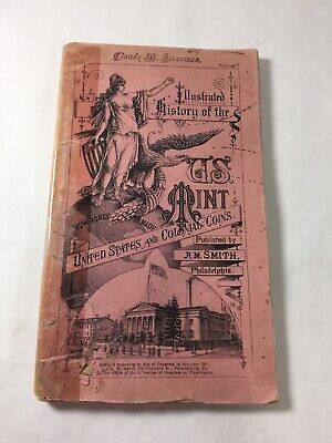 1881 ILLUSTRATED HISTORY OF U.S. MINT United States & Colonial Coins, A.M. Smith