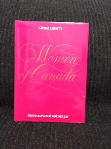 GEORGE ABBOTT'S WOMEN OF CANADA - HARDCOVER - FIRST EDITION 1987
