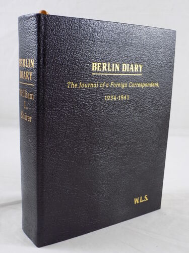 THE EASTON PRESS - BERLIN DIARY THE JOURNAL OF A FOREIGN CORRESPONDENT 1934-1941
