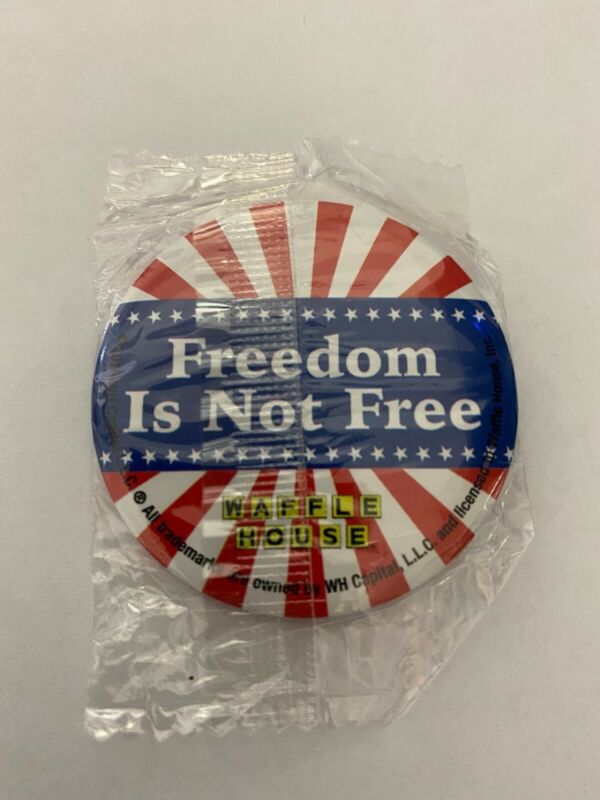 """Waffle House """"Freedom Is Not Free"""" Pin/Button"""
