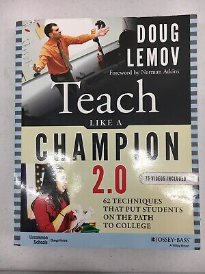 Teach Like a Champion 2.0: 62 Techniques that Put Students on the Path to Colleg