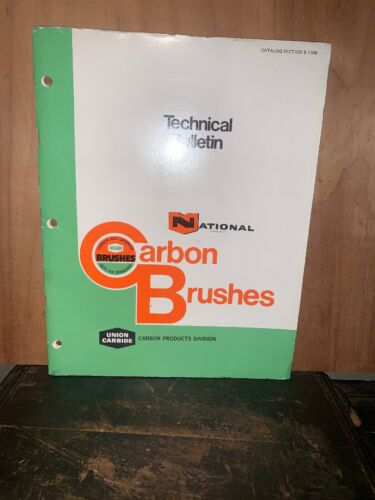 NATIONAL Carbon BRUSES Technical Bulletin Union Carbide, 1977.