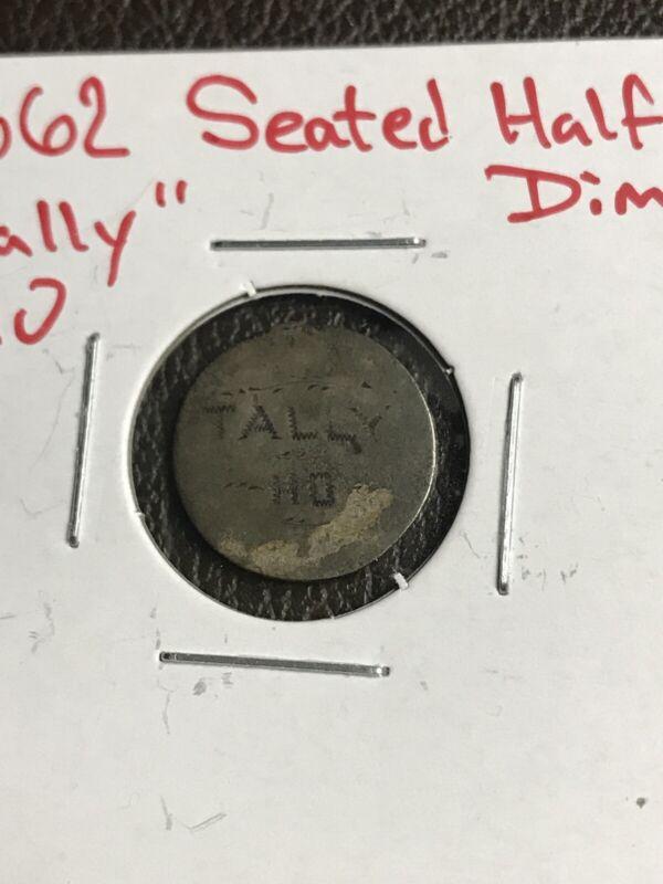 """1862 Seated Half Dime """"Tally Ho"""" Inscription"""