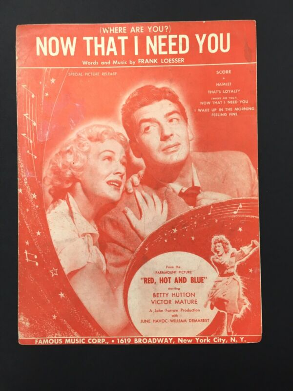 """1949 """"RED, HOT AND BLUE"""" MOVIE SHEET MUSIC """"NOW THAT I NEED YOU"""" VICTOR MATURE"""