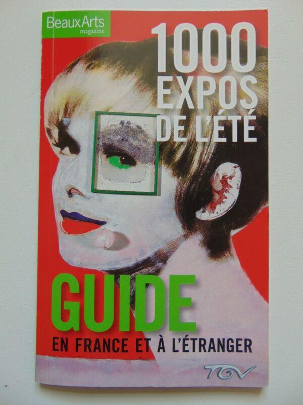 Beaux Arts magazine - 1000 Expos De L'été Guide En France, Heft 2008