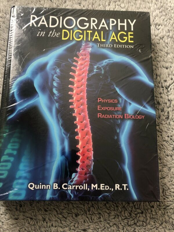 RADIOGRAPHY IN DIGITAL AGE: PHYSICS  EXPOSURE RADIATION BIOLOGY 3RD ED hardcover
