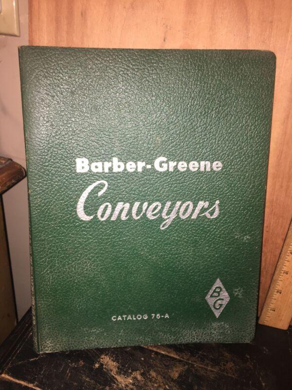 Barber-Greene Conveyors Catalog 76-A 1956 Aurora Illinois
