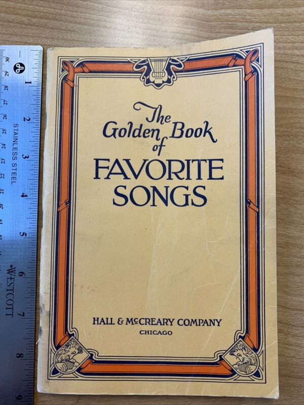 VINTAGE Antique THE GOLDEN BOOK OF FAVORITE SONGS Hall & McCreary Co 1946, 128 p