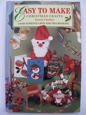 EASY TO MAKE CHRISTMAS CRAFTS - OVER 30 FESTIVE GIFTS and DECORATIONS ()