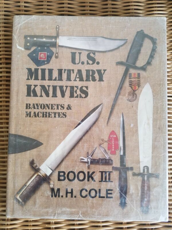 US Military Knives Bayonets and Machetes Book III By Cole