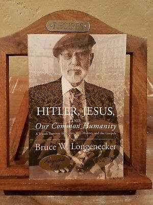 NEW Hitler, Jesus, and Our Common Humanity by Bruce W. Longenecker signed