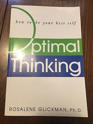 Optimal Thinking: How to Be Your Best Self, Glickman, Rosalene, Good Condition,