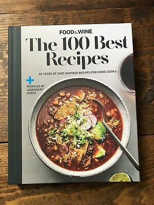 Food & Wine The 100 Best Recipes-40 Years of Chef Inspired Recipes for Home