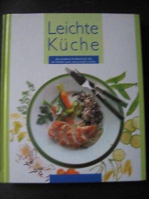 Leichte Küche - Geschmack Gesundheit - Suppen Vorspeisen Salate Desserts Snacks Leichte Vorspeise