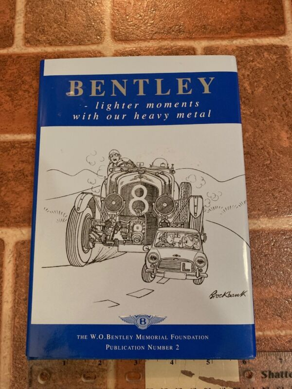 Bentley Lighter Moments W.O. Bentley Memorial Foundation Publication #2 Book