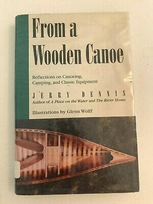 From a Wooden Canoe Reflections Canoeing Camping Classic Equipment Jerry Dennis