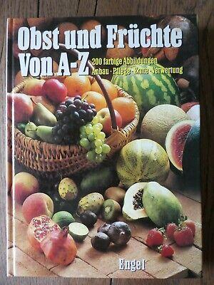 Farbige Ernte (Obst und Früchte von A-Z Anbau Pflege Ernte Verwertung 200 farbige Abbildungen )