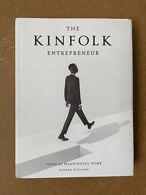 The Kinfolk Entrepreneur : Ideas for Meaningful Work by Nathan Williams...