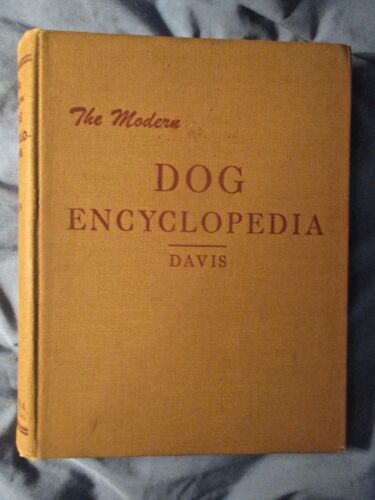 "Vintage 1949 Edition of ""The Modern Dog Encyclopedia "" by Henry P. Davis."
