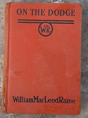 VINTAGE ANTIQUE BOOK~ON THE DODGE by William MacLeod Raine~ First Edition ~1938