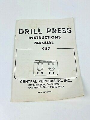 Central Drill Press Instructions Manual Model 987 1/3 HP 110V 1720RPM Used