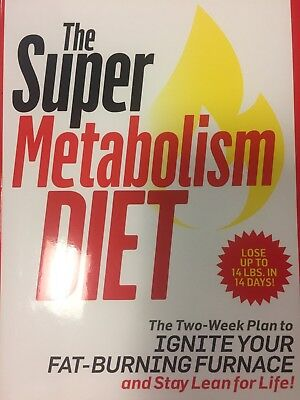 The Super Metabolism Diet   The Four Week Plan To Torch Fat  Ignite Your Fuel