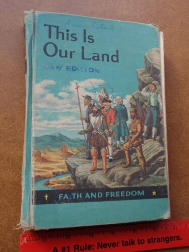 1955 Faith and Freedom Reader ~ This Is Our Land ~ Vintage Kids School Text Book