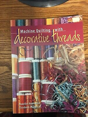 - Machine Quilting With Decorative Threads Book By Maurine Noble And Elizabeth Hen