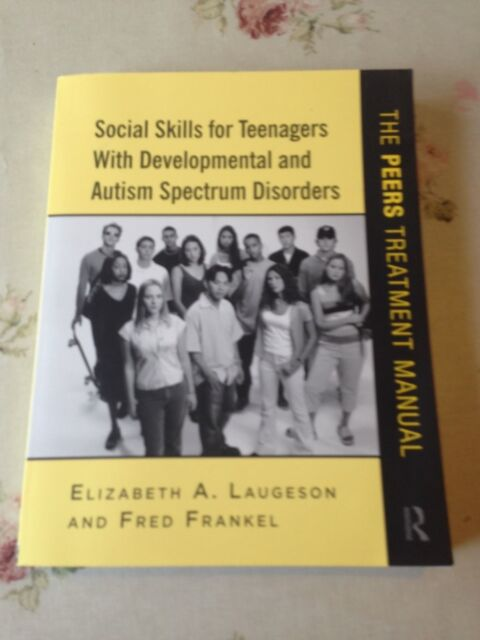 Social Skills for Teenagers with Developmental and Autism Spectrum Disorders:...