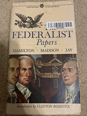 The Federalist Papers by Hamilton, Alexander; Madison, James