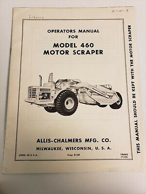 Allis Chalmers 460 Motor Scraper Owners Operators Manual