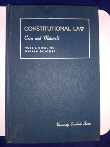 Constitutional Law Cases And Materials 7th Ed Hardcover 1965  Dowling & Gunther