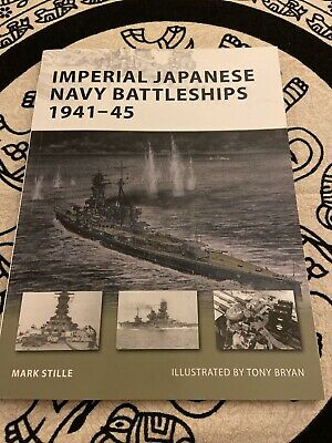 Imperial Japanese Navy Battleships 1941-45 New Vanguard 146 Osprey Mark Stille