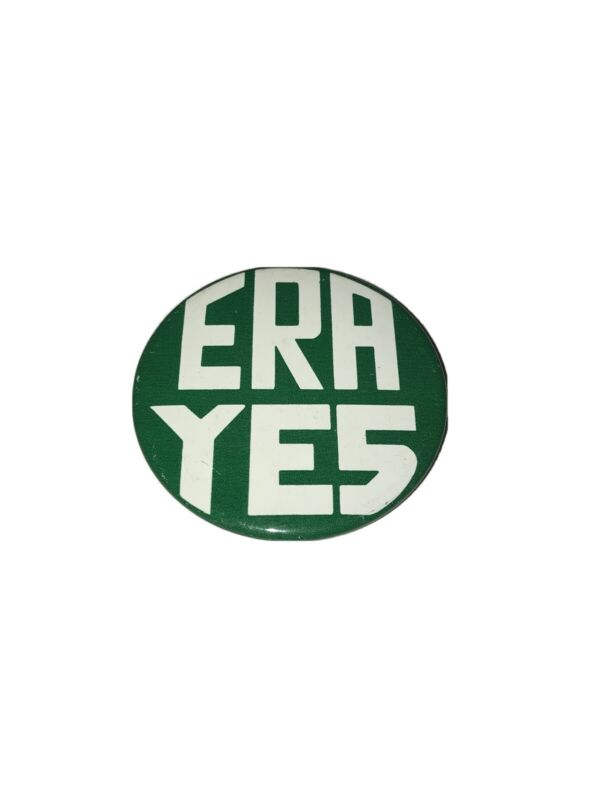 Vintage ERA YES Pin Back Button Equal Rights Amendment Pinback Women Protest