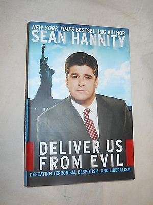 Deliver Us From Evil By Sean Hannity  2004  Hardcover  First Edition