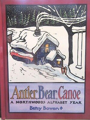 (Antler, Bear, Canoe: A Northwoods Alphabet Year Betsy Bowen NEW Hardcover)