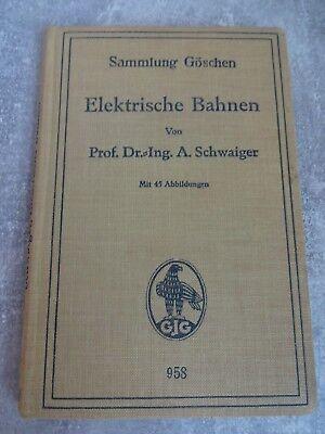 Sammlung Göschen Elektrische Bahnen, 1927, A. Schwaiger, gut erhalten, selten