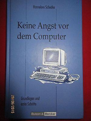 Keine Angst vor dem Computer. Grundlagen und erste Schritte, Hannelore Schedler, (Computer-grundlagen)