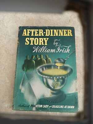 Cornell WOOLRICH as William IRISH After Dinner Story STATED