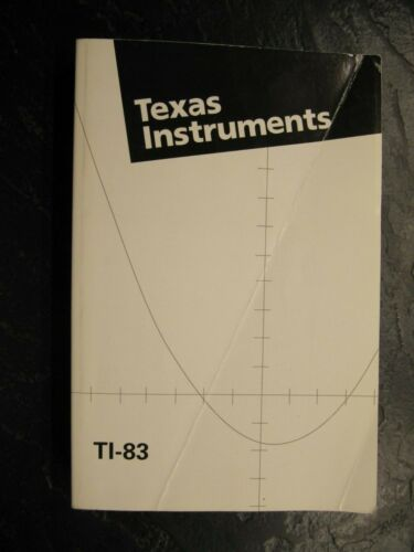 Texas Instruments TI-83 Graphing Calculator Instruction Manual Guide Book