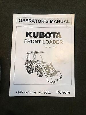 Kubota Tractor Front Loader Tl421 Operators Manual. Original. Complete