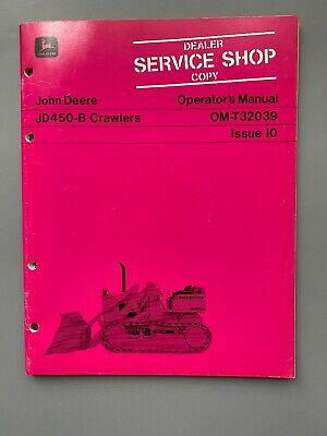 For John Deere Jd450-b Crawler Om-t32039 Issue I0 Operators Manual Repair