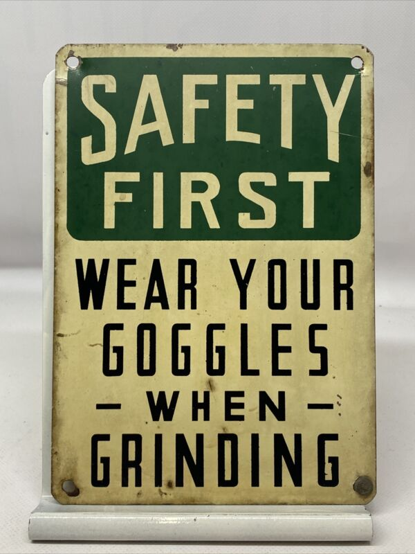 """Vintage Safety First Metal Sign """"wear your goggles When grinding"""" Machine Shop"""