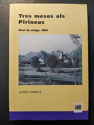 Libro TRES MESOS ALS PIRINEUS - Diari de viatge (1858) - Alfred...