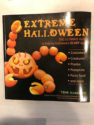 Extremely Scary Halloween Costumes (Extreme Halloween : The Ultimate Guide to Making Halloween Scary Again,)